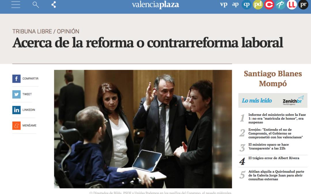 Artículo de Santiago Blanes en Valencia Plaza: Acerca de la reforma o contrarreforma laboral