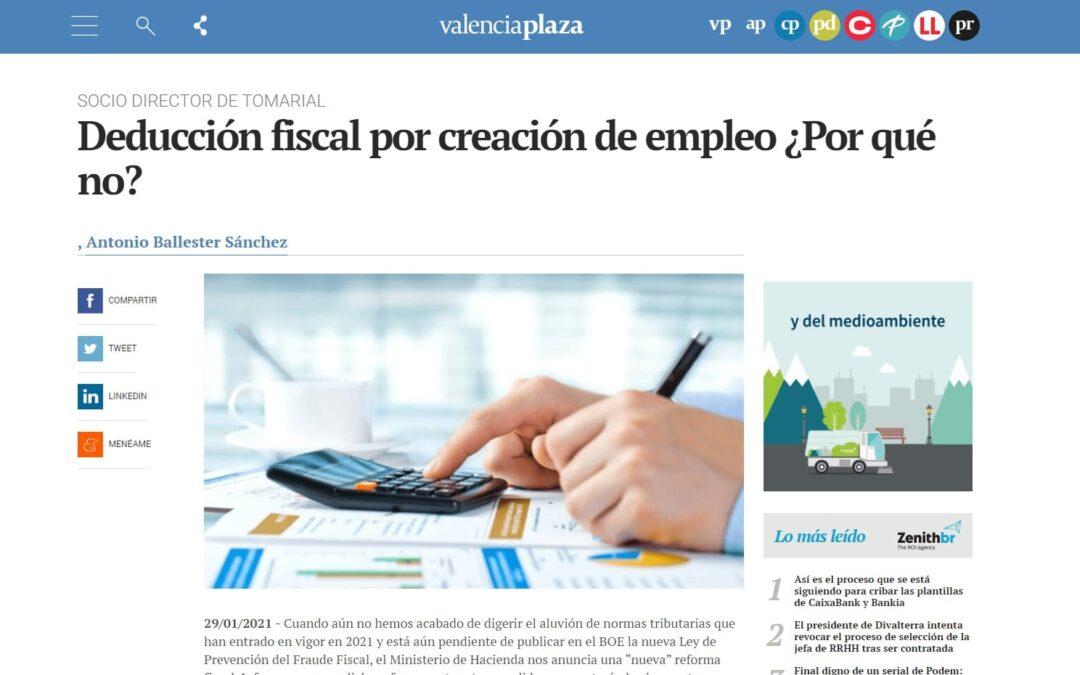 ¿Por qué no una deducción fiscal por crear empleo? Opinión de Antonio Ballester en Valencia Plaza