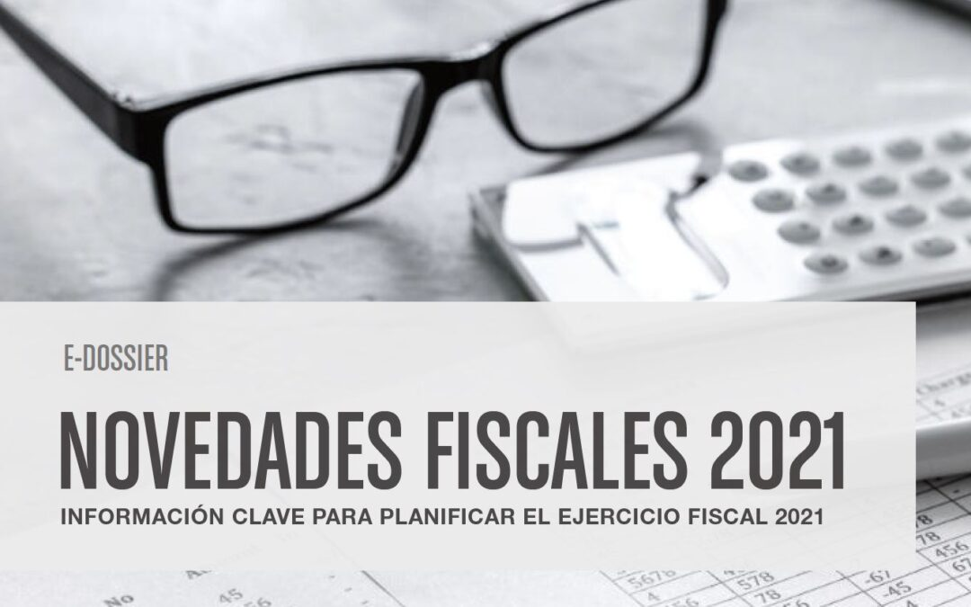Dossier Tomarial: Novedades fiscales 2021
